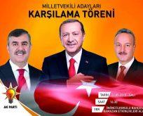 AK Parti Milletvekili adayları törenle karşılanacak