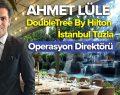 Boyabatlı Ahmet Lüle, Hilton İstanbul Tuzla'nın Operasyon Direktörü oldu