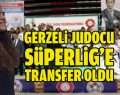 Gerzeli Judocu Süperlig'de