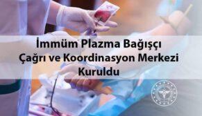 Plazma Bağışçı Çağrı ve Koordinasyon Merkezi Kuruldu.