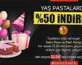 Şahin Pasta ve Simit Sarayı'ndan % 50 İndirim!