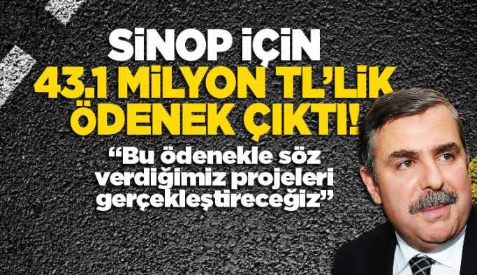 Sinop'a 43.1 milyon TL ödenek geliyor..