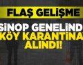 SİNOP İL GENELİNDE 8 KÖY KARANTİNA ALTINA ALINDI