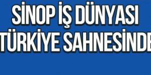 Sinop İş Dünyası Türkiye Sahnesinde