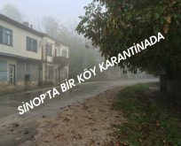 SİNOP'TA 1 KÖY KARANTİNADA